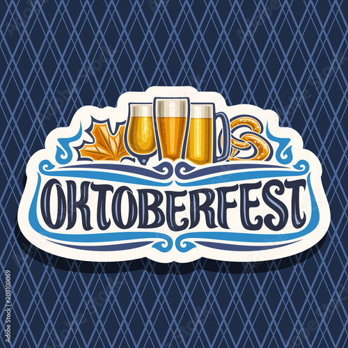 Fényképezés Vector logo for Oktoberfest, cut paper sign with maple leaf and pretzel, glassware with alcoholic beverages, label for beer festival with original typeface for word oktoberfest on diamond background