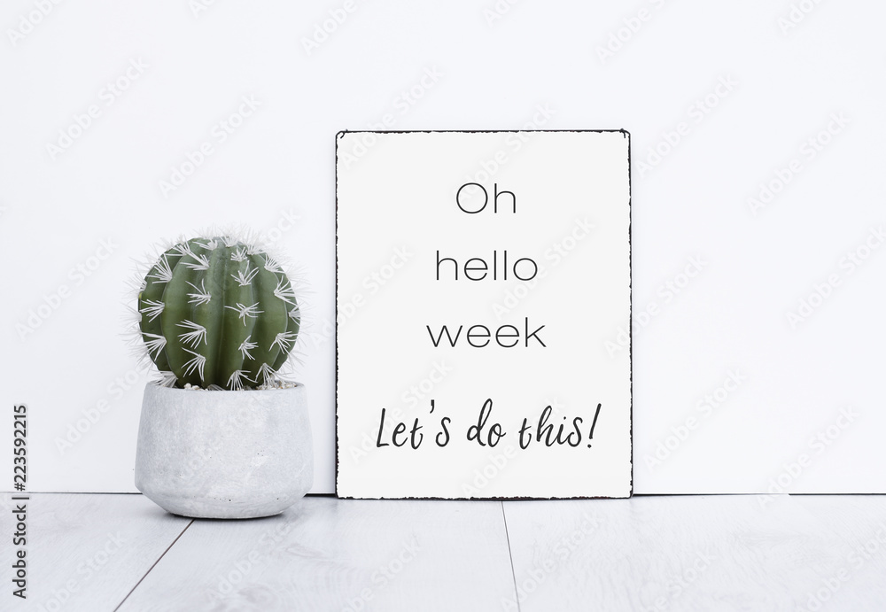 Oh hello week let's do this it text quote motivation for a new work week monday morning have a nice week <span>plik: #223592215   autor: manonteravest</span>