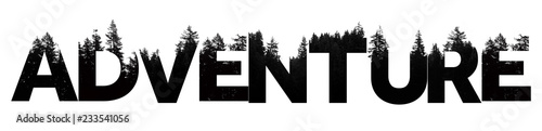 Photographie Adventure word made from outdoor wilderness treetop lettering