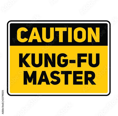 Photo Caution kung fu master warning sign