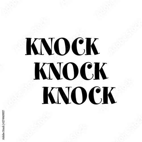 Knock knock knock - lovely lettering calligraphy quote Fototapete