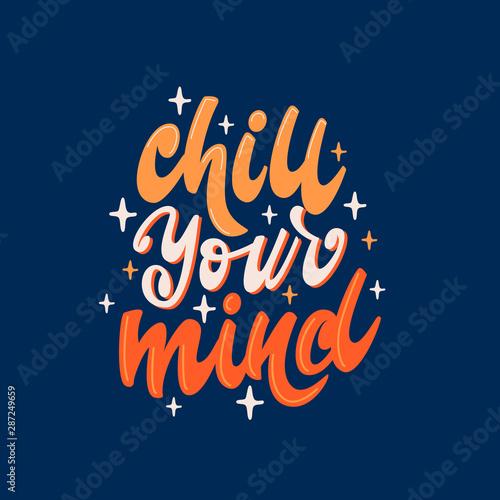 Chill your mind - lettering poster design. Vector illustration. Fototapeta