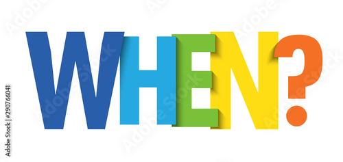 Fényképezés WHEN? vector colorful typography banner
