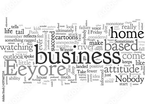 Obraz na plátně Home Based Business The Eeyore Factor
