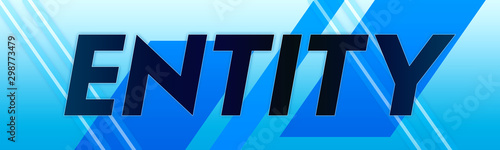 Foto Entity - clear black text typography isolated on blue background