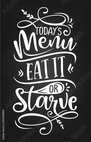 Obraz na plátně Today's menu: Eat it or starve - design for Bars, restaurants, flyers, cards, invitations, stickers, banners