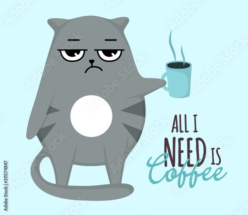 Tablou Canvas Cranky cat with cup.All i need is coffee