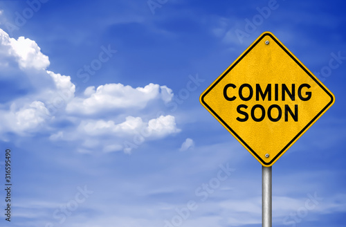 Coming Soon - road sign message