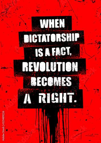 Fotografia When dictatorship is a fact, revolution becomes a right