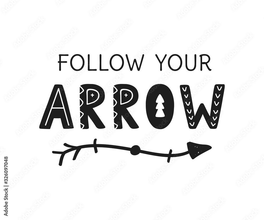 Follow Your Arrow hand written motivational lettering <span>plik: #326097048 | autor: artrise</span>