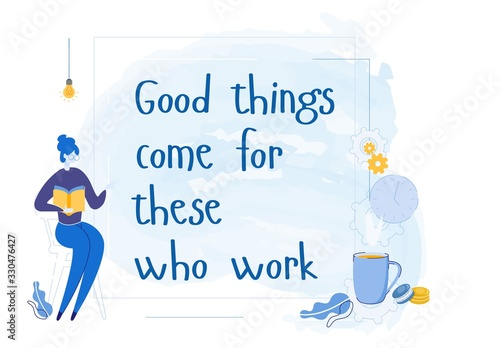Motivational Inspirational Slogan or Phrase for Effective Working. Positive Thinking and Motivation for Action. Woman Cartoon Character Working or Learning at Home. Trendy Flat Vector Illustration.