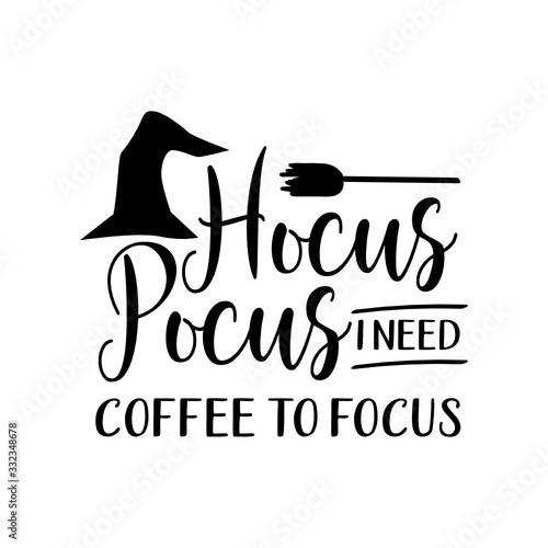 Hocus pocus, I need coffee to focus Fototapet