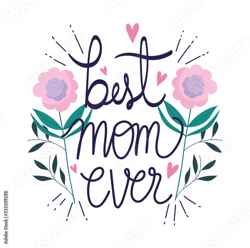 Valokuvatapetti happy mothers day, best mom ever flowers leaves decoration ornament card