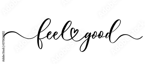 Canvastavla Feel good - vector calligraphic inscription with smooth lines.