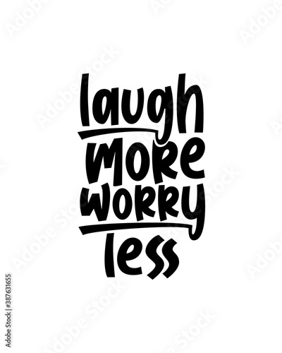 Photo laugh more worry less. Hand drawn typography poster design.