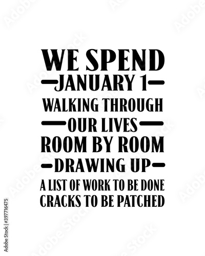 Photo We spend January 1 walking through our lives room by room drawing up a list of work to be done cracks to be patched
