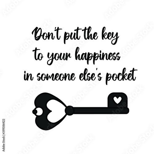 Wallpaper Mural Don't Put The Key To Your Happiness In Someone Else's Pocket