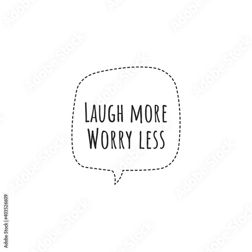 Photo ''Laugh more, worry less'' Lettering