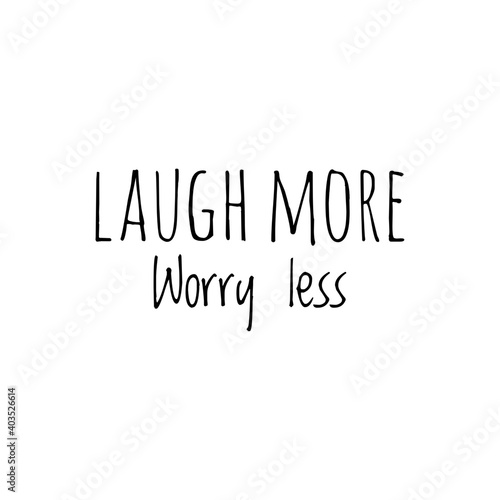 Canvas Print ''Laugh more, worry less'' Lettering