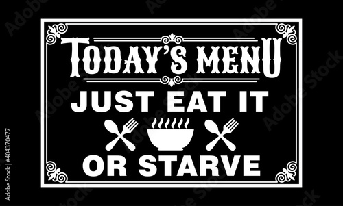 Obraz na plátně today's menu is just eat it or starve kitchen cooking fun phrase or quote for si
