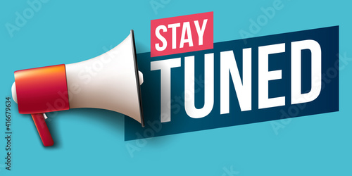 """""""Stay tuned"""" banner with megaphone Poster Mural XXL"""