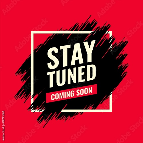 stay tuned coming soon red and black spray brush abstract advertising roadside Poster Mural XXL