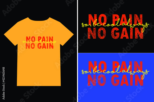 Fototapeta Awesome trendy typography and  artistic no pain no gain t shirt design template