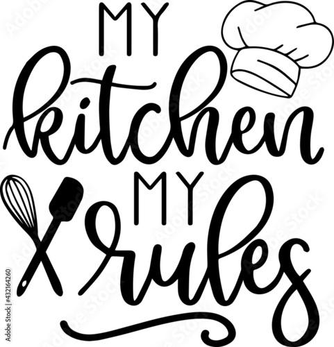 Obraz na plátně my kitchen my rules logo inspirational positive quotes, motivational, typography