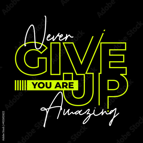Canvas Print never give up slogan typography graphic design, for t-shirt prints,hoodies,sweater,etc