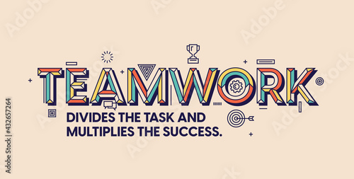 Teamwork quote in modern typography. Design for your wall graphics, typographic poster, web design and office space graphics.