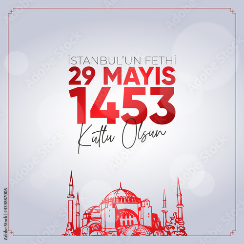Fotografija 29 Mays 1453 Istanbul'un Fethi Kutlu Olsun