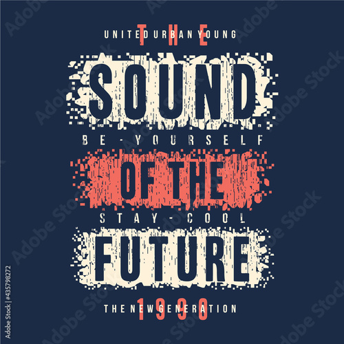 Obraz na płótnie sound of the future slogan young music culture graphic typography vector t shirt