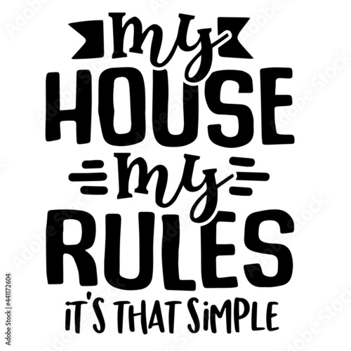 Obraz na plátně my house my rules it's that simple inspirational quotes, motivational positive q