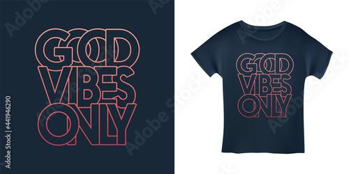 Valokuvatapetti Good vibes only motivational typography t-shirt design