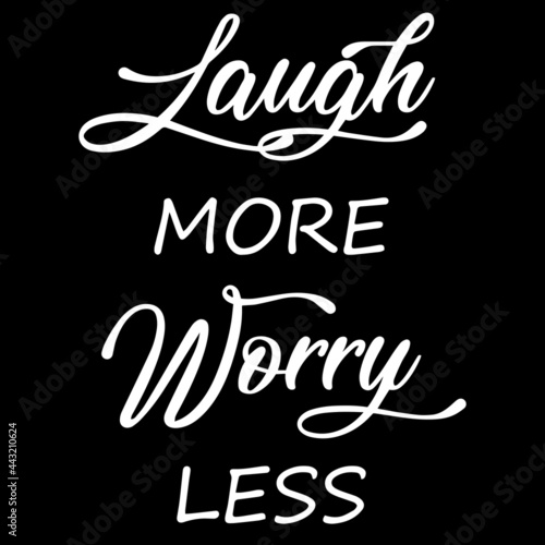 Wallpaper Mural laugh more worry less on black background inspirational quotes,lettering design