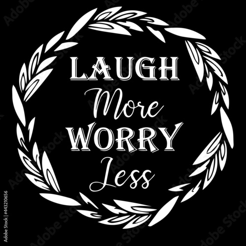 Photo laugh more worry less on black background inspirational quotes,lettering design
