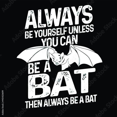 Obraz na płótnie always be yourself bat lover bats animal cave Design vector illustration for use