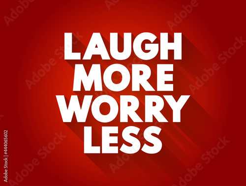 Photo Laugh More Worry Less text quote, concept background