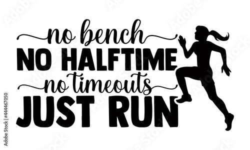 Obraz na plátně No bench  no halftime no timeouts just run- Running t shirts design is perfect for projects, to be printed on t-shirts and any projects that need handwriting taste