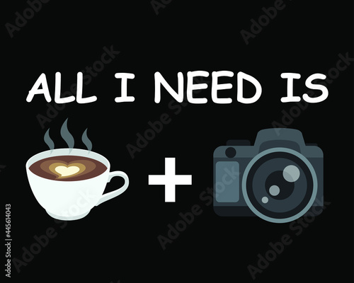 Fotografie, Obraz all i need is coffee and my camera