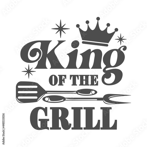 Tela King of the grill motivational slogan inscription