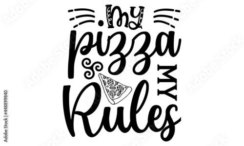 Fotografie, Obraz My pizza my rules SVG, Pizza clipart bundle, pizza chef, pizza shop bundle subli