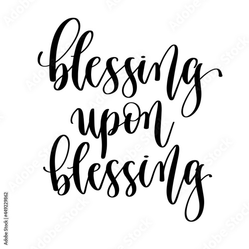 Fotografie, Obraz blessing upon blessing - hand lettering vector illustration