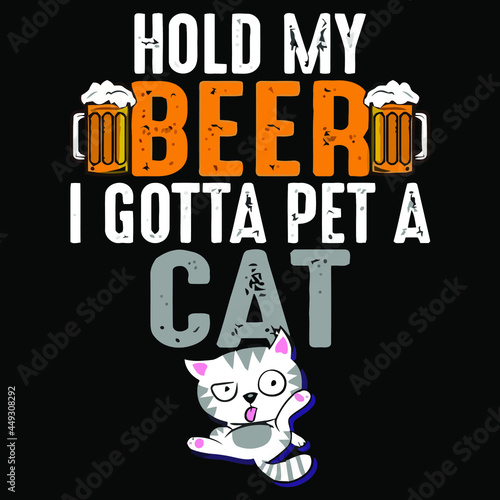 Canvas cat lover hold my beer funny pet design vector illustration for use in design an