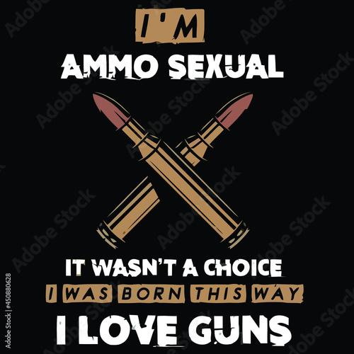 Fotografija ammo sexual i love guns gun owner eco friendly vector design illustration print