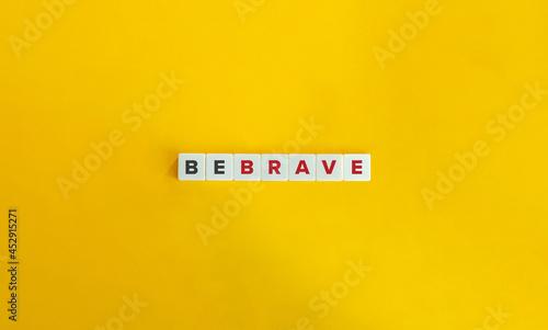 Canvas Print Be Brave banner. Minimal aesthetics.