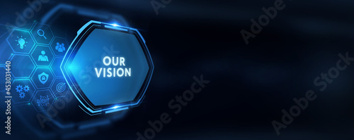 Business, Technology, Internet and network concept. virtual screen of the future and sees the inscription: Our vision