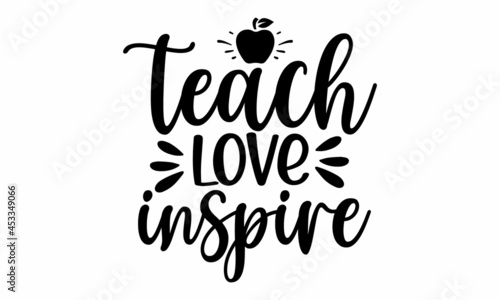 Valokuva Teach love inspire, school design, Teacher gift, School vector, Teacher Shirt ve