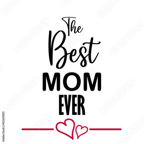 Valokuva Best mom ever
