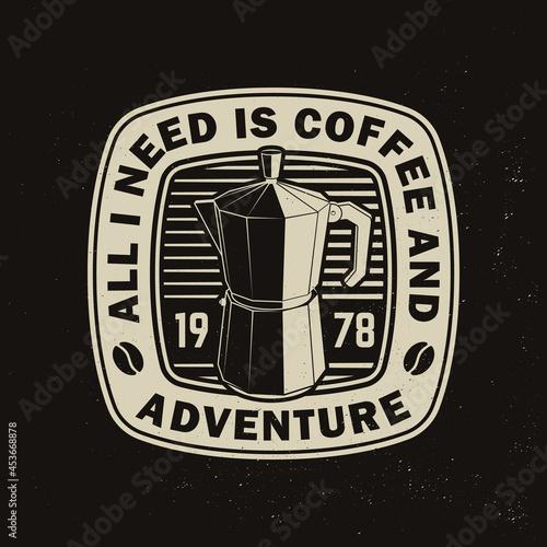 Fototapeta All I need is coffee and adventure